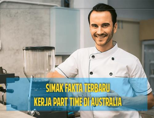 Mau Mandiri di Australia? Simak Fakta Terbaru Kerja Part Time di Australia yang Harus Kamu Tahu!