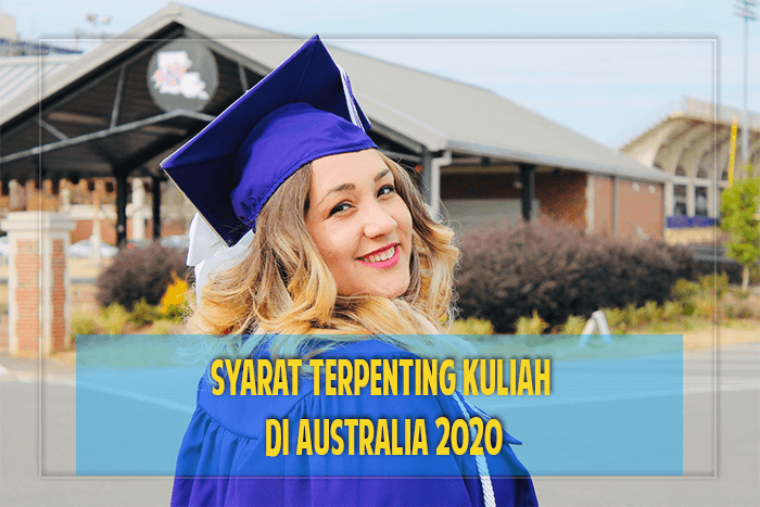 Syarat kuliah di Australia 2020!