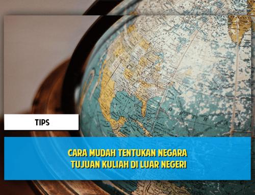 Cara Mudah Tentukan Negara Tujuan Kuliah di Luar Negeri