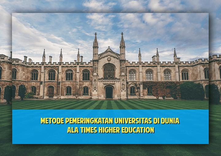 Metode Pemeringkatan Universitas di Dunia ala Times Higher Education