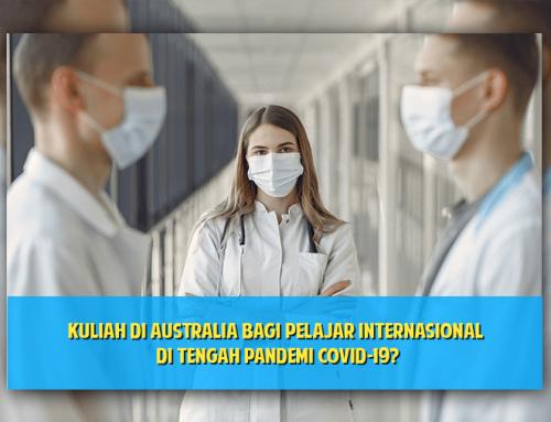 Kuliah di Australia bagi Pelajar Internasional di Tengah Pandemi COVID-19?