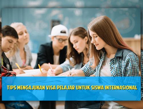 Tips Mengajukan Visa Pelajar Untuk Siswa Internasional